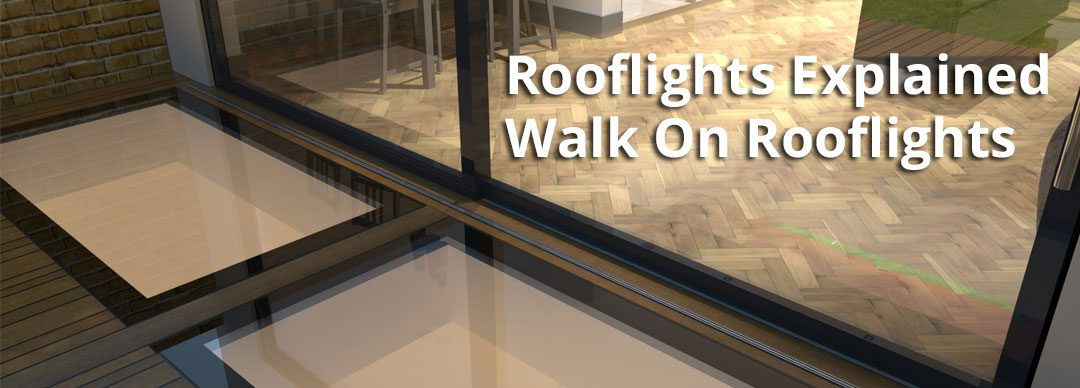 Rooflights Explained – Walk On Rooflights